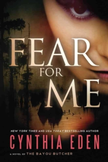 Fear For Me : A Novel of the Bayou Butcher, Paperback Book