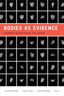 Bodies as Evidence : Security, Knowledge, and Power, Paperback / softback Book