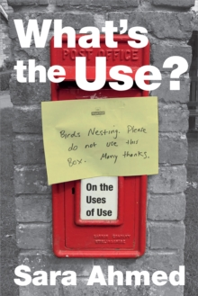 What's the Use? : On the Uses of Use, Paperback / softback Book