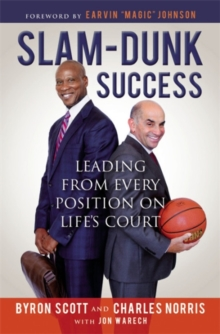Slam-Dunk Success : Leading from Every Position on Life's Court, Paperback Book