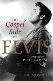 The Gospel Side of Elvis, Paperback / softback Book