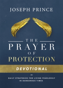 Daily Readings From the Prayer of Protection : 90 Devotions for Living Fearlessly, Hardback Book