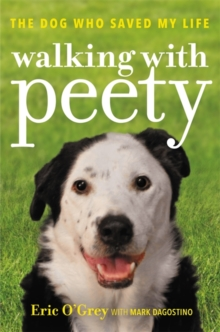 Walking with Peety : The Dog Who Saved My Life, Hardback Book
