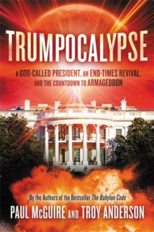 Trumpocalypse : The End-Times President, a Battle Against the Globalist Elite, and the Countdown to Armageddon, Hardback Book