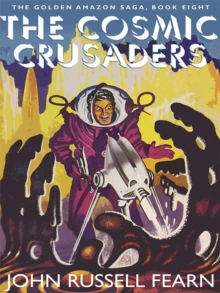 The Cosmic Crusaders: The Golden Amazon Saga, Book Eight, EPUB eBook