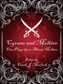 Cyrano and Moliere : Five Plays by or About Moliere, EPUB eBook