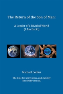 The Return of the Son of Man : A Leader of a Divided World (I Am Back!), EPUB eBook