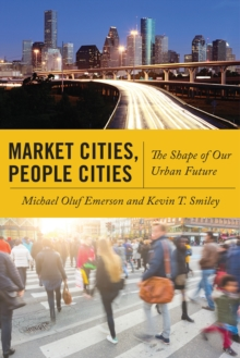 Market Cities, People Cities : The Shape of Our Urban Future, Paperback / softback Book