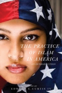The Practice of Islam in America : An Introduction, Paperback Book