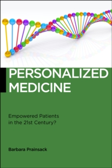 Personalized Medicine : Empowered Patients in the 21st Century?, Paperback Book