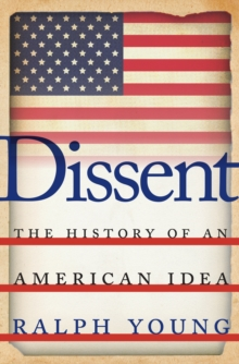 Dissent : The History of an American Idea, Paperback Book