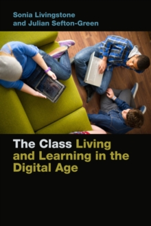 The Class : Living and Learning in the Digital Age, Paperback / softback Book
