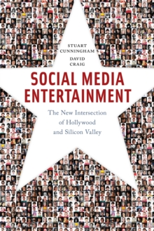 Social Media Entertainment : The New Intersection of Hollywood and Silicon Valley, Paperback / softback Book
