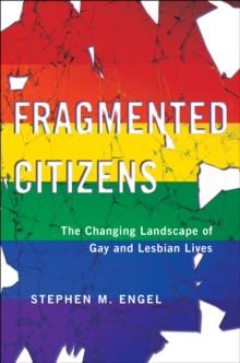 Fragmented Citizens : The Changing Landscape of Gay and Lesbian Lives, Paperback / softback Book
