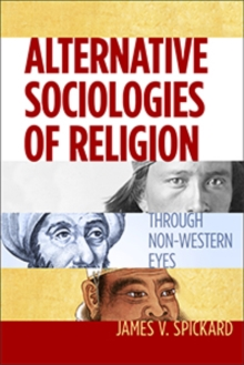 Alternative Sociologies of Religion : Through Non-Western Eyes, Paperback Book
