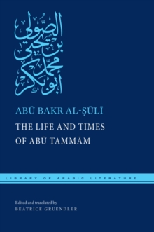 The Life and Times of Abu Tammam, Paperback / softback Book