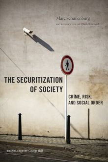 The Securitization of Society : Crime, Risk, and Social Order, Paperback Book