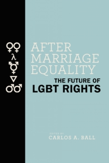 After Marriage Equality : The Future of Lgbt Rights, Hardback Book