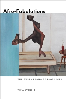 Afro-Fabulations : The Queer Drama of Black Life, Paperback / softback Book