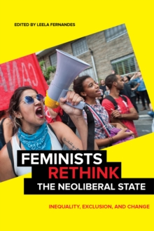 Feminists Rethink the Neoliberal State : Inequality, Exclusion, and Change, Paperback Book