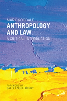 Anthropology and Law : A Critical Introduction, Paperback Book