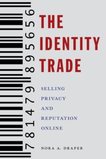 The Identity Trade : Selling Privacy and Reputation Online, Hardback Book