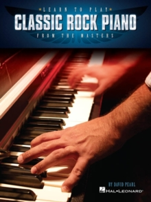 Learn To Play Classic Rock Piano From The Masters, Paperback Book