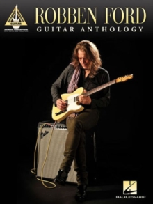 Robben Ford : Guitar Anthology - Guitar Recorded Versions, Paperback Book