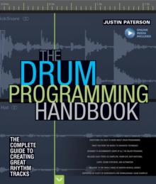 Paterson Justin Drum Programming Hadnbook Complete Guide Bam Bk/Aud : The Complete Guide to Creating Great Rhythm Tracks, Paperback Book