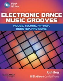Electronic Dance Music Grooves : House, Techno, Hip-Hop, Dubstep and More!, Mixed media product Book