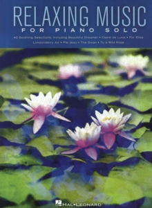 Relaxing Music For Piano Solo : Piano Solo Songbook, Paperback / softback Book