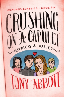 Crushing on a Capulet : (Romeo & Juliet), EPUB eBook