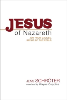 Jesus of Nazareth : Jew from Galilee, Savior of the World, Hardback Book