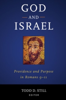 God & Israel : Providence & Purpose in Romans 9-11, Hardback Book