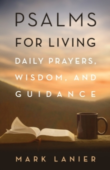 Psalms for Living : Daily Prayers, Wisdom, and Guidance, Paperback / softback Book