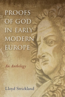 Proofs of God in Early Modern Europe : An Anthology, Paperback / softback Book