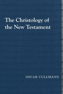 The Christology of the New Testament, Paperback / softback Book