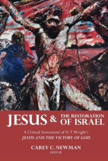 Jesus and the Restoration of Israel : A Critical Assessment of N. T. Wright's Jesus and the Victory of God, Paperback / softback Book
