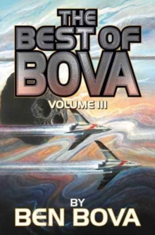 Best of Bova : Volume III, Paperback / softback Book