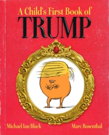 A Child's First Book of Trump, Hardback Book