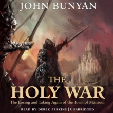 The Holy War : The Losing and Taking Again of the Town of Mansoul, eAudiobook MP3 eaudioBook