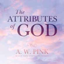 The Attributes of God, eAudiobook MP3 eaudioBook