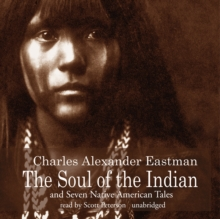 The Soul of the Indian and Seven Native American Tales, eAudiobook MP3 eaudioBook
