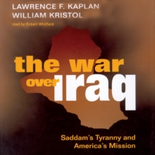 The War over Iraq : Saddam's Tyranny and America's Mission, MP3 eaudioBook