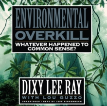 Environmental Overkill : Whatever Happened to Common Sense?, MP3 eaudioBook