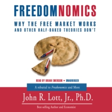 Freedomnomics : Why the Free Market Works and Other Half-Baked Theories Don't, MP3 eaudioBook