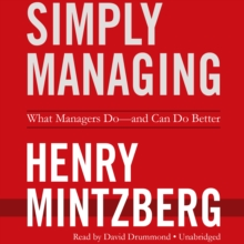 Simply Managing : What Managers Do-and Can Do Better, eAudiobook MP3 eaudioBook