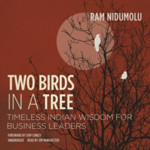 Two Birds in a Tree : Timeless Indian Wisdom for Business Leaders, MP3 eaudioBook