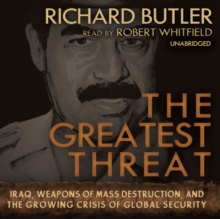 The Greatest Threat : Iraq, Weapons of Mass Destruction, and the Growing Crisis of Global Security, MP3 eaudioBook