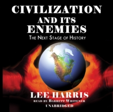 Civilization and Its Enemies : The Next Stage of History, MP3 eaudioBook